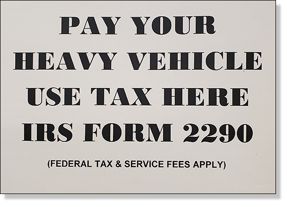 Pay your heavy vehicle use tax here signage created by notary services company Messenger Service Inc in McKeesport, PA